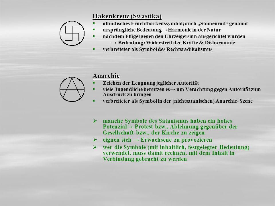 Hakenkreuz (Swastika) altindisches Fruchtbarkeitssymbol; auch Sonnenrad genannt ursprüngliche Bedeutung Harmonie in der Natur nachdem Flügel gegen den