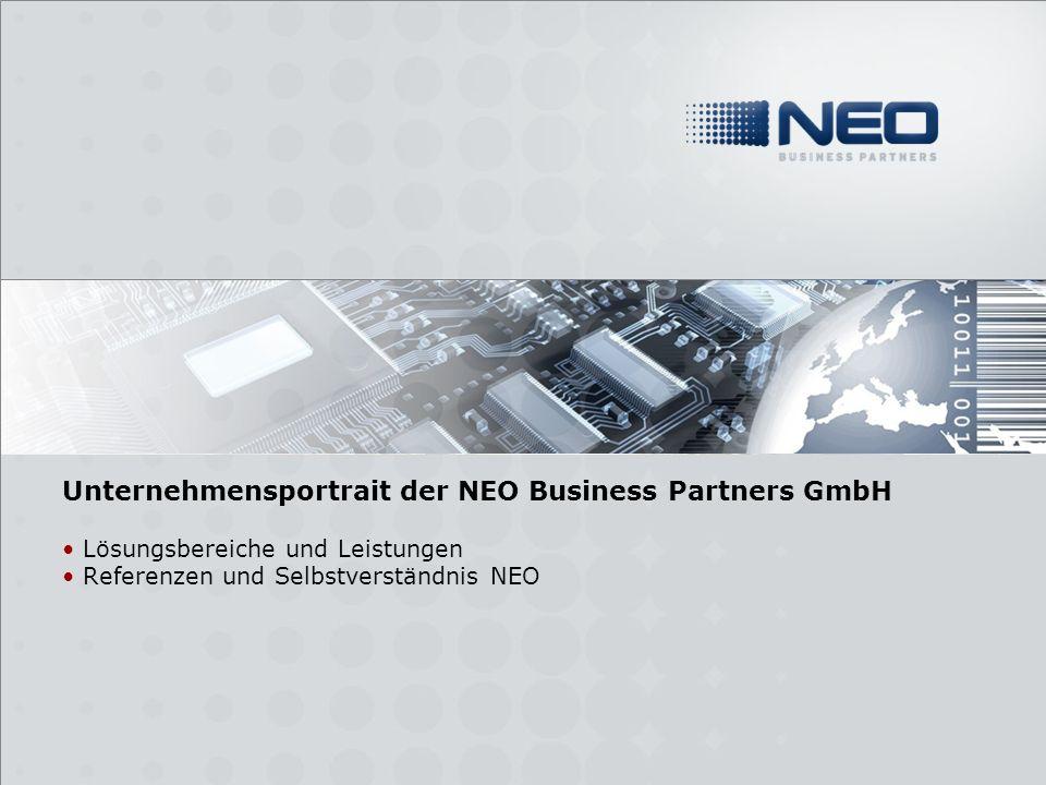 Unternehmensportrait der NEO Business Partners GmbH Lösungsbereiche und Leistungen Referenzen und Selbstverständnis NEO