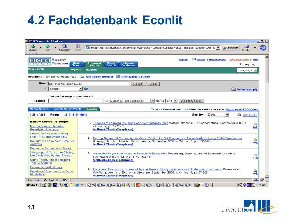 12 4.2 Fachdatenbank Econlit Inhalt: wirt. Aufsätze in Zs. und Sammelw., Diss., Mon., Zeitschriftenliste aus DBIS-Beschreibung Umfang/Zeitraum: seit 1