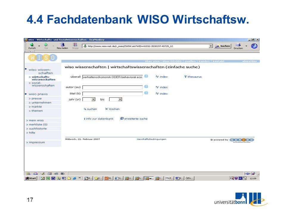 16 4.4 Fachdatenbank WISO Wirtschaftsw. Inhalt: Konglomerat verschiedener deutschspr. DB, darunter Aufsatzdatenbanken und Kataloge, Zeitschriftenliste
