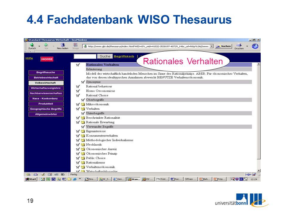 18 4.4 Fachdatenbank WISO Thesaurus Consumer behaviour Consumer Durable Consumer good Consumer Research Consumer Surplus Consumer theory Consumers sur