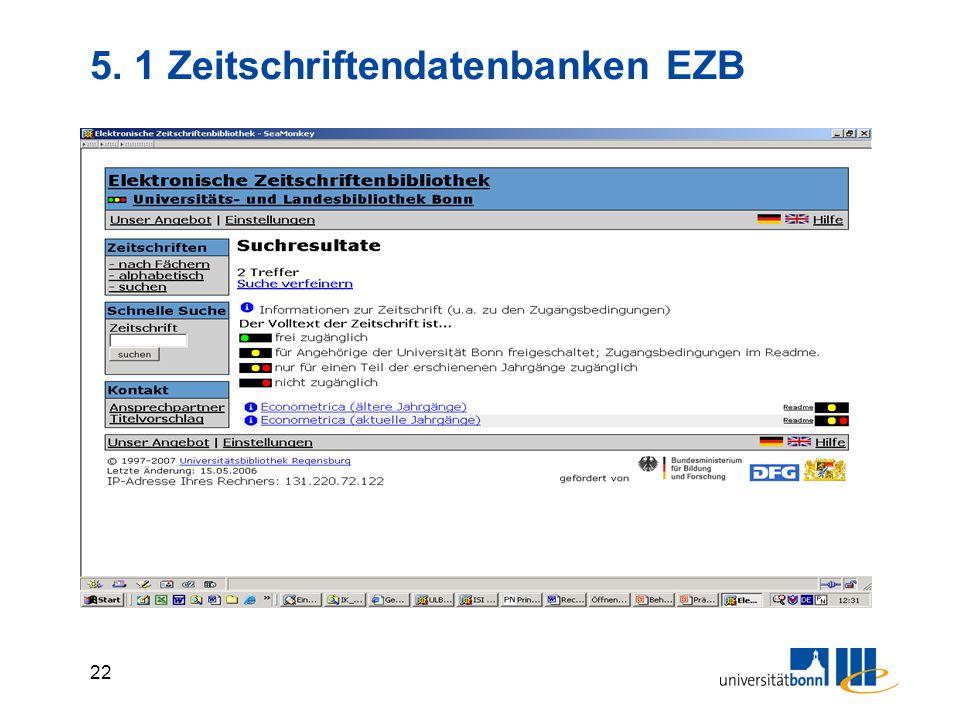 21 5. Zeitschriftendatenbanken Enthalten nur Zeitschriftentitel, keine Zeitschriftenaufsätze Zugang über ULB-Homepage oder Lesezeichen ZDB: Zeitschrif