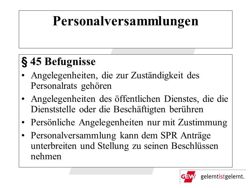Personalversammlungen § 45 Befugnisse Angelegenheiten, die zur Zuständigkeit des Personalrats gehören Angelegenheiten des öffentlichen Dienstes, die d