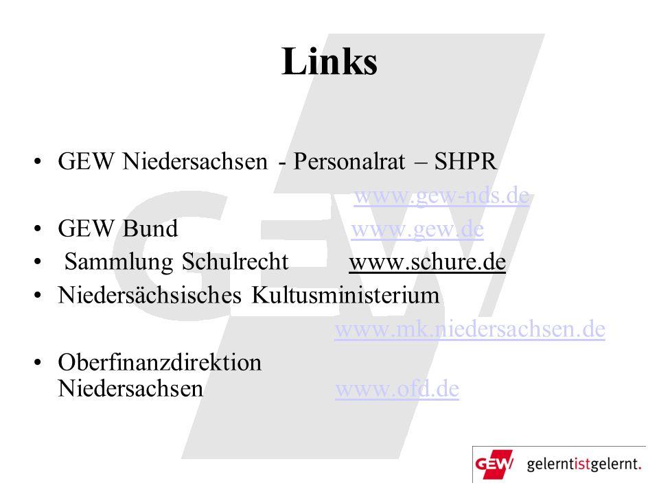Links GEW Niedersachsen - Personalrat – SHPR www.gew-nds.de GEW Bund www.gew.de www.gew.de Sammlung Schulrecht www.schure.de Niedersächsisches Kultusm