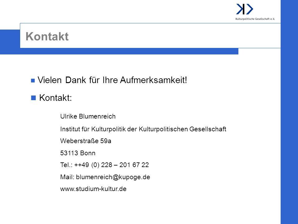 Kontakt Vielen Dank für Ihre Aufmerksamkeit! Kontakt: Ulrike Blumenreich Institut für Kulturpolitik der Kulturpolitischen Gesellschaft Weberstraße 59a