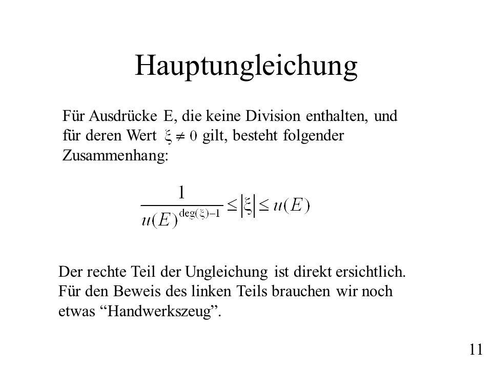 Hauptungleichung Für Ausdrücke E, die keine Division enthalten, und für deren Wert gilt, besteht folgender Zusammenhang: Der rechte Teil der Ungleichu