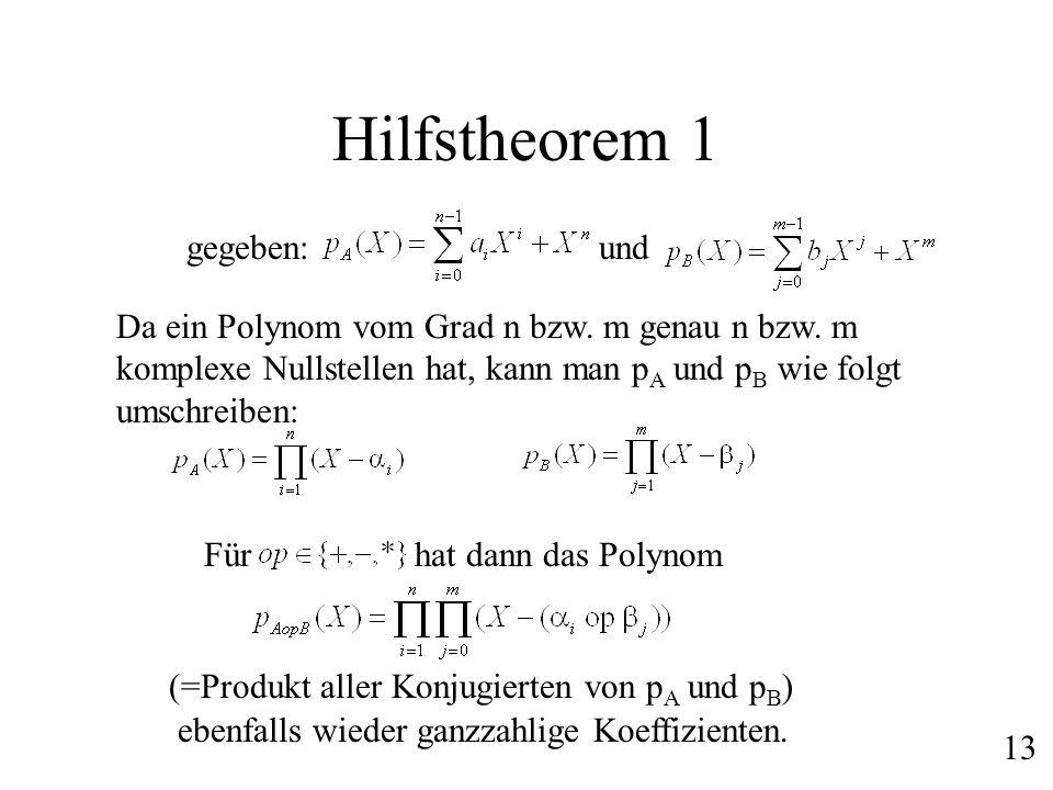 Hilfstheorem 1 und Da ein Polynom vom Grad n bzw. m genau n bzw. m komplexe Nullstellen hat, kann man p A und p B wie folgt umschreiben: Fürhat dann d