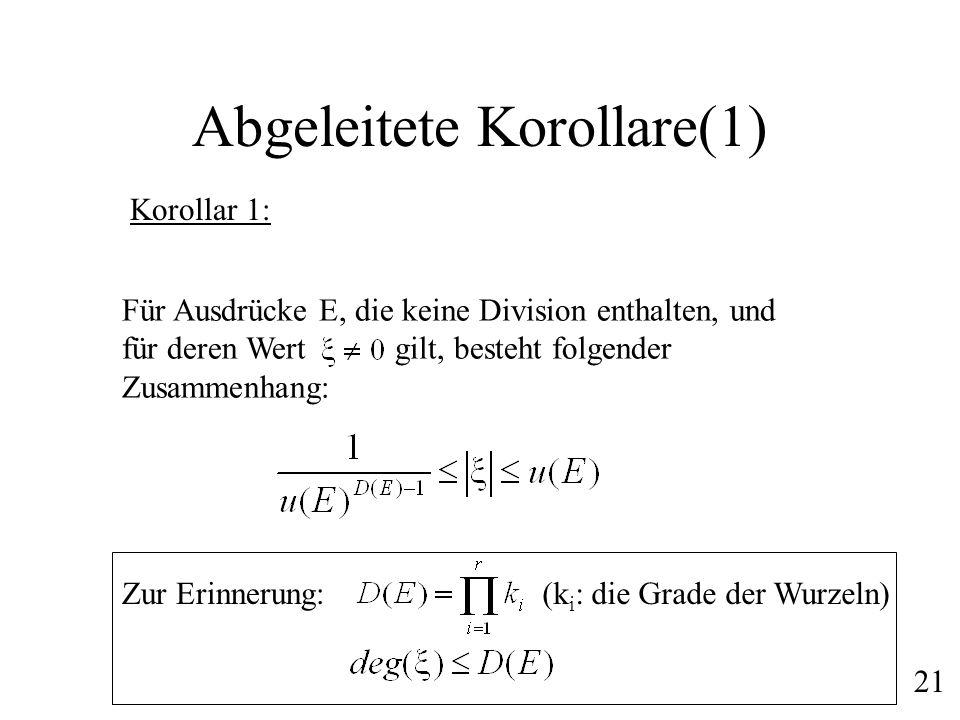 Abgeleitete Korollare(1) Für Ausdrücke E, die keine Division enthalten, und für deren Wert gilt, besteht folgender Zusammenhang: Zur Erinnerung:(k i :