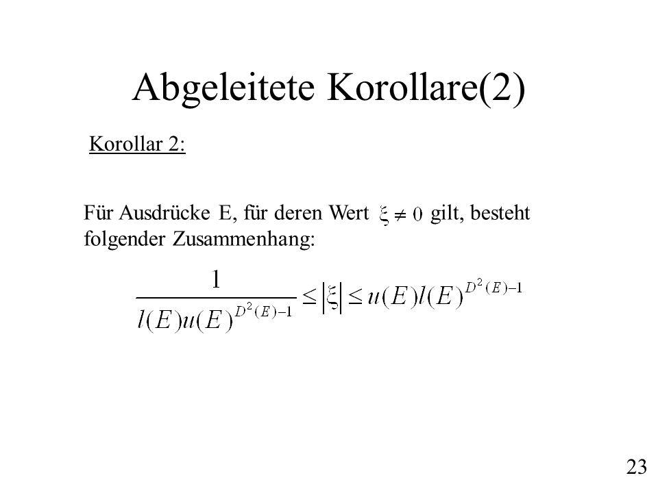 Abgeleitete Korollare(2) Für Ausdrücke E, für deren Wert gilt, besteht folgender Zusammenhang: Korollar 2: 23