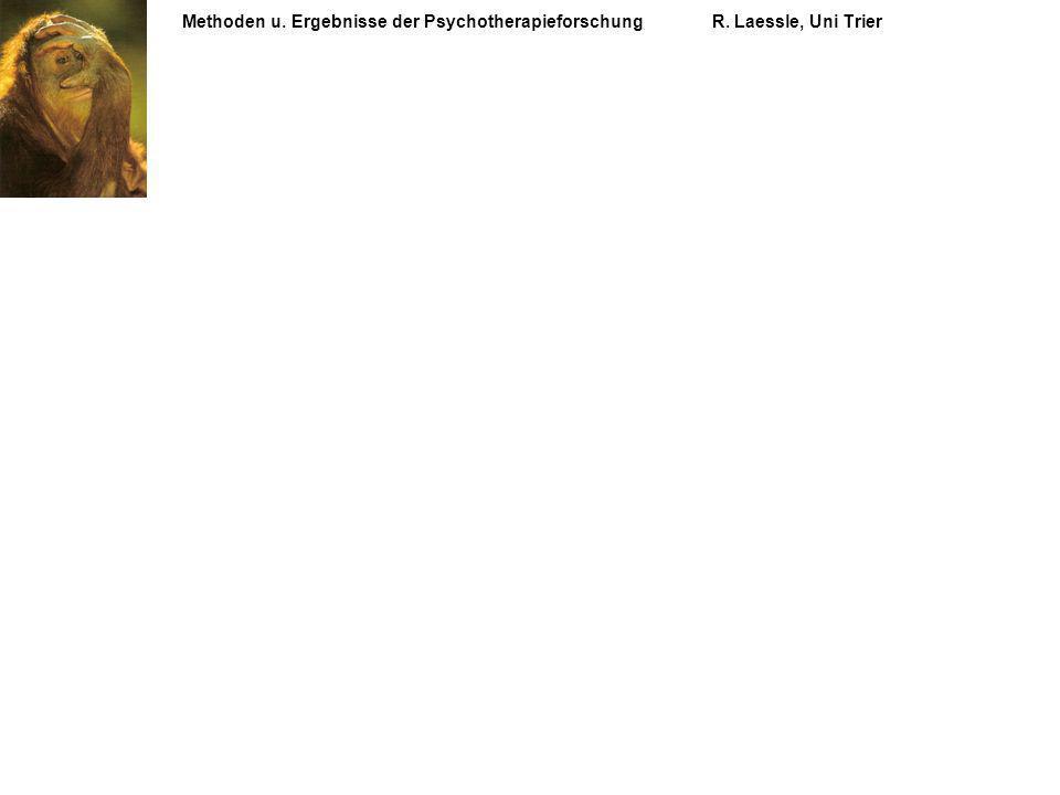 Methoden u. Ergebnisse der PsychotherapieforschungR. Laessle, Uni Trier