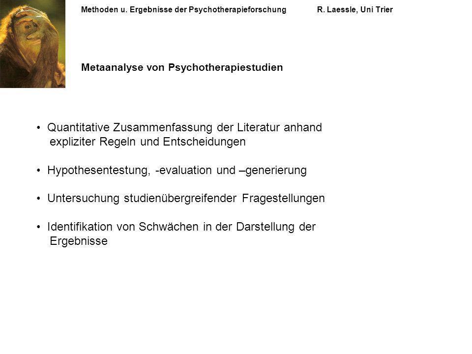 Methoden u. Ergebnisse der PsychotherapieforschungR. Laessle, Uni Trier Metaanalyse von Psychotherapiestudien Quantitative Zusammenfassung der Literat