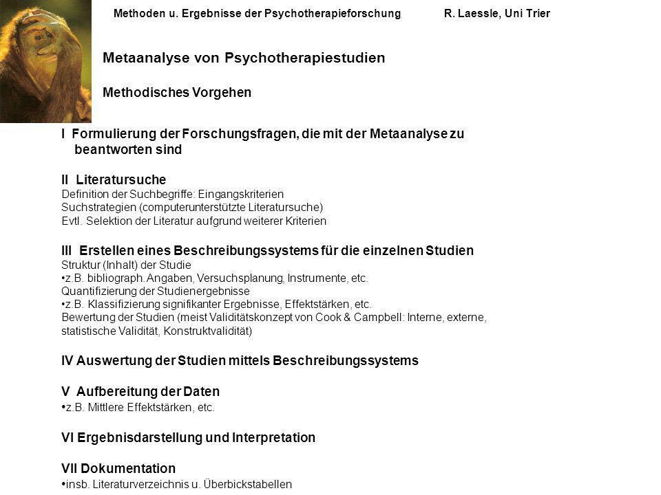 Methoden u. Ergebnisse der PsychotherapieforschungR. Laessle, Uni Trier Metaanalyse von Psychotherapiestudien Methodisches Vorgehen I Formulierung der