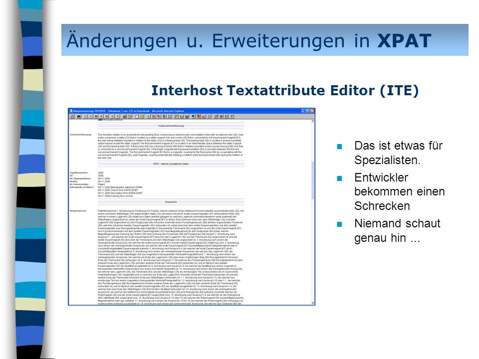n Das ist etwas für Spezialisten. n Entwickler bekommen einen Schrecken n Niemand schaut genau hin... Änderungen u. Erweiterungen in XPAT Interhost Te