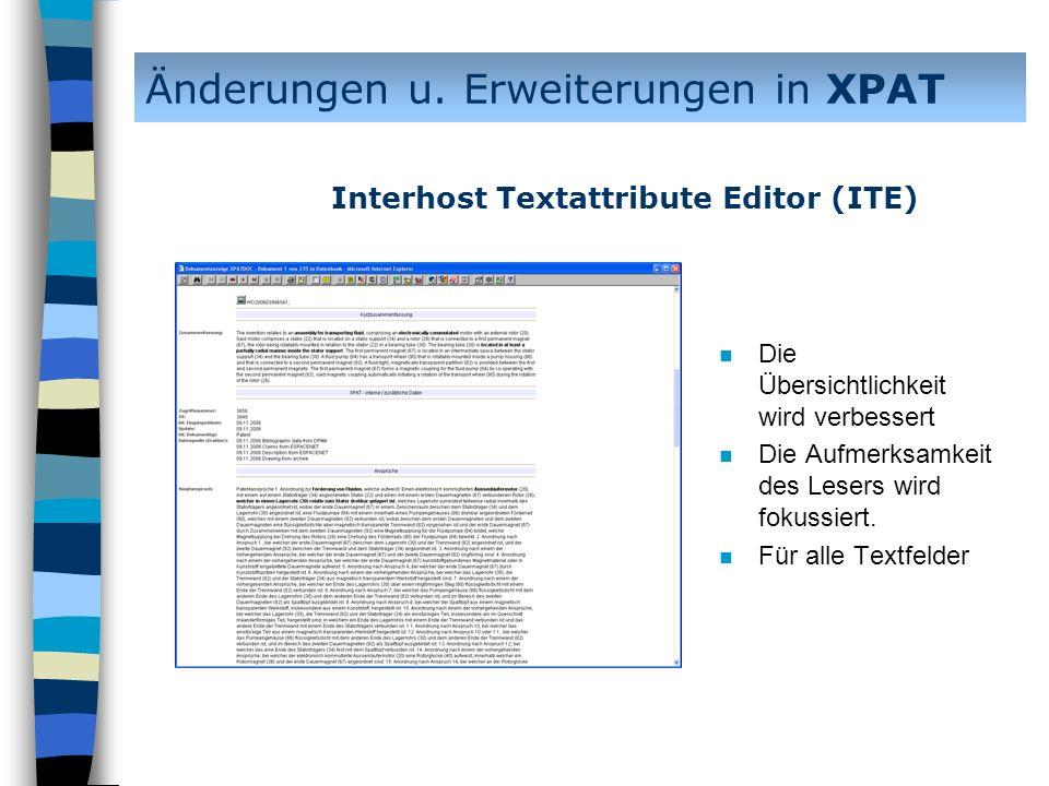 n Die Übersichtlichkeit wird verbessert n Die Aufmerksamkeit des Lesers wird fokussiert. n Für alle Textfelder Änderungen u. Erweiterungen in XPAT Int