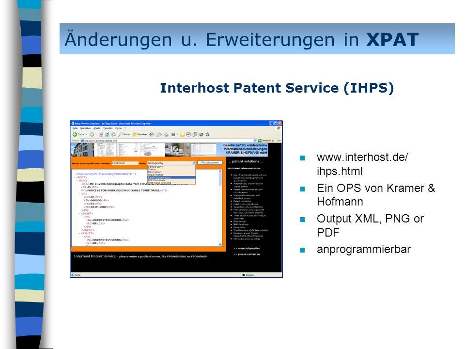 n www.interhost.de/ ihps.html n Ein OPS von Kramer & Hofmann n Output XML, PNG or PDF n anprogrammierbar Änderungen u. Erweiterungen in XPAT Interhost