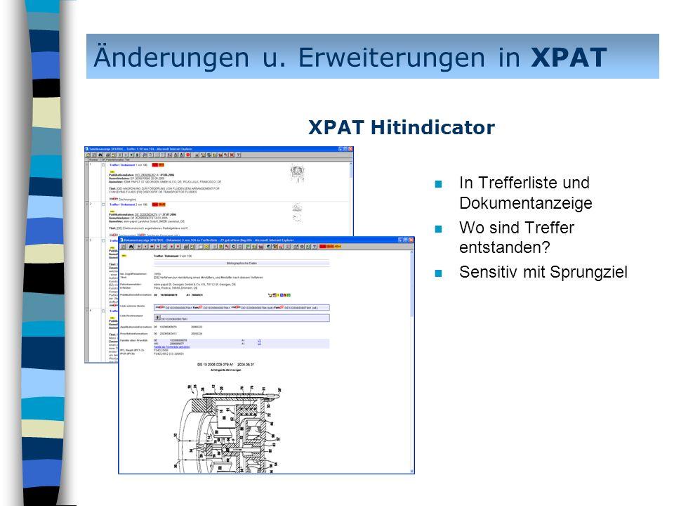 n In Trefferliste und Dokumentanzeige n Wo sind Treffer entstanden? n Sensitiv mit Sprungziel Änderungen u. Erweiterungen in XPAT XPAT Hitindicator