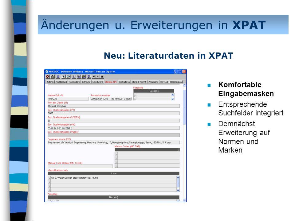 n Komfortable Eingabemasken n Entsprechende Suchfelder integriert n Demnächst Erweiterung auf Normen und Marken Änderungen u. Erweiterungen in XPAT Ne