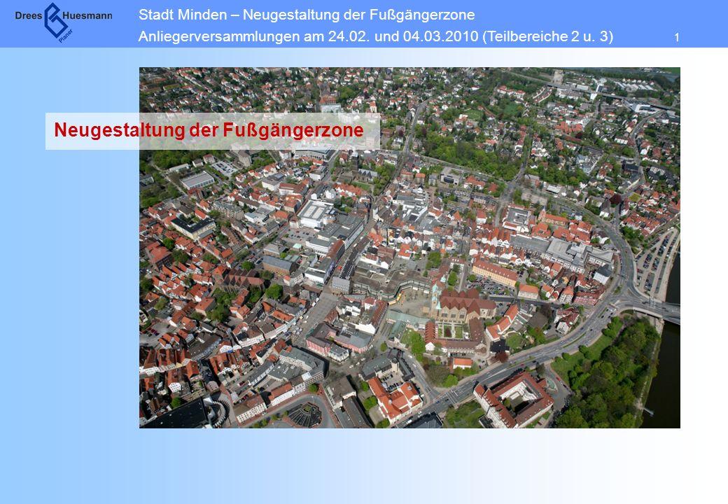 Stadt Minden – Neugestaltung der Fußgängerzone Anliegerversammlungen am 24.02. und 04.03.2010 (Teilbereiche 2 u. 3) 1 Neugestaltung der Fußgängerzone