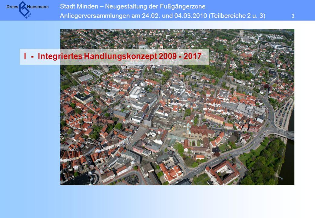 Stadt Minden – Neugestaltung der Fußgängerzone Anliegerversammlungen am 24.02. und 04.03.2010 (Teilbereiche 2 u. 3) 3 I - Integriertes Handlungskonzep