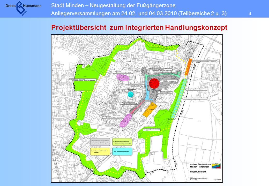 Stadt Minden – Neugestaltung der Fußgängerzone Anliegerversammlungen am 24.02. und 04.03.2010 (Teilbereiche 2 u. 3) 4 Projektübersicht zum Integrierte
