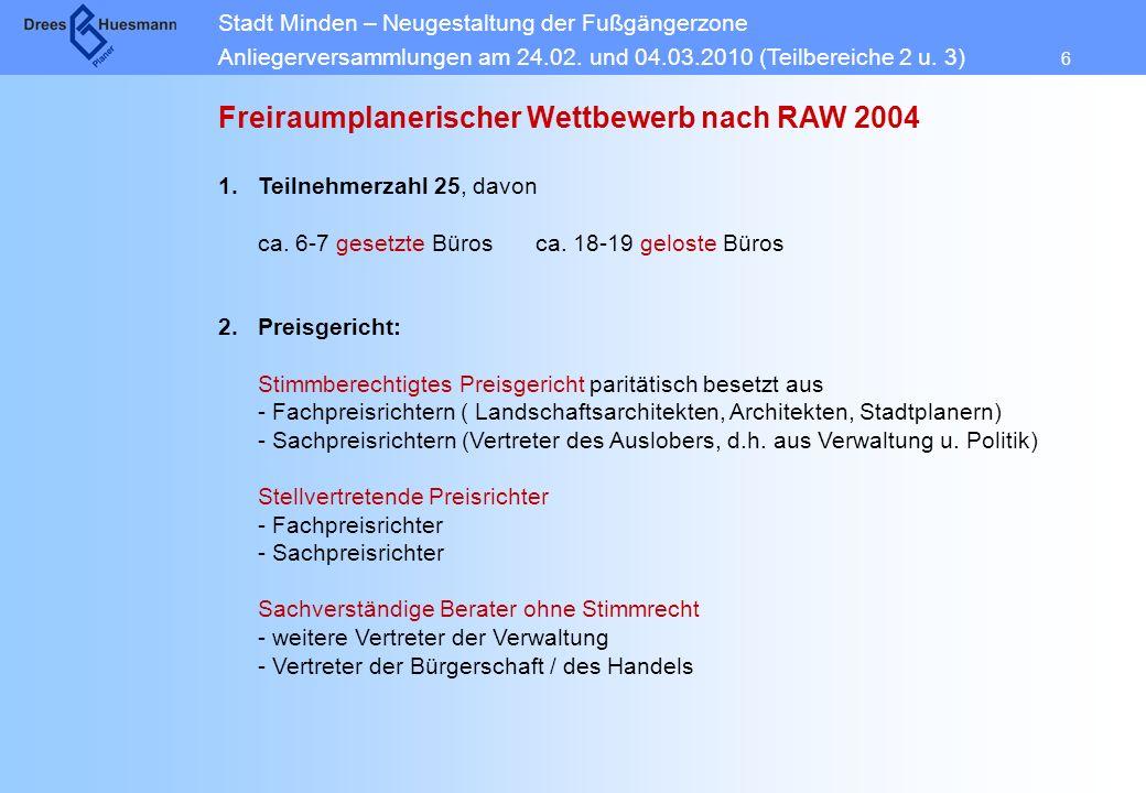 Stadt Minden – Neugestaltung der Fußgängerzone Anliegerversammlungen am 24.02. und 04.03.2010 (Teilbereiche 2 u. 3) 6 Freiraumplanerischer Wettbewerb
