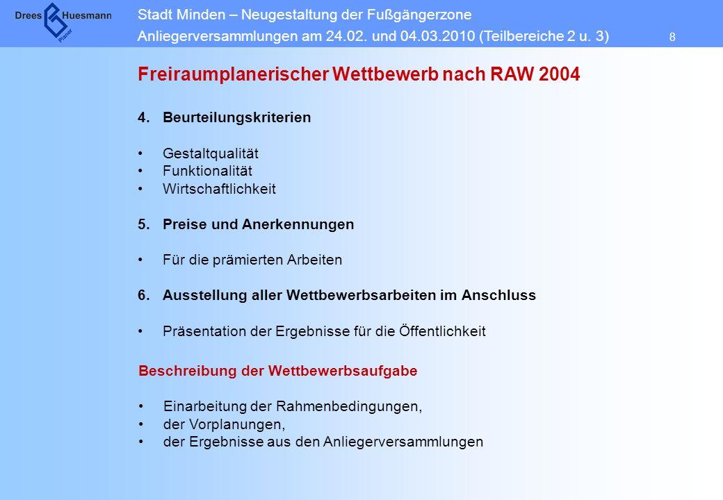 Stadt Minden – Neugestaltung der Fußgängerzone Anliegerversammlungen am 24.02. und 04.03.2010 (Teilbereiche 2 u. 3) 8 Freiraumplanerischer Wettbewerb