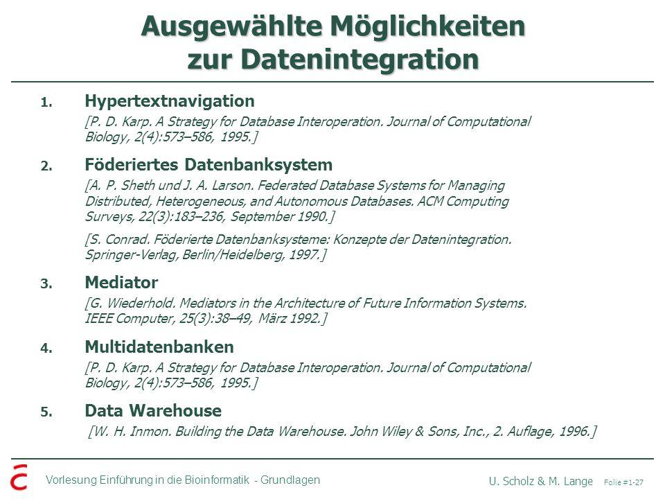 Vorlesung Einführung in die Bioinformatik -Grundlagen U. Scholz & M. Lange Folie #1-27 Ausgewählte Möglichkeiten zur Datenintegration 1. Hypertextnavi