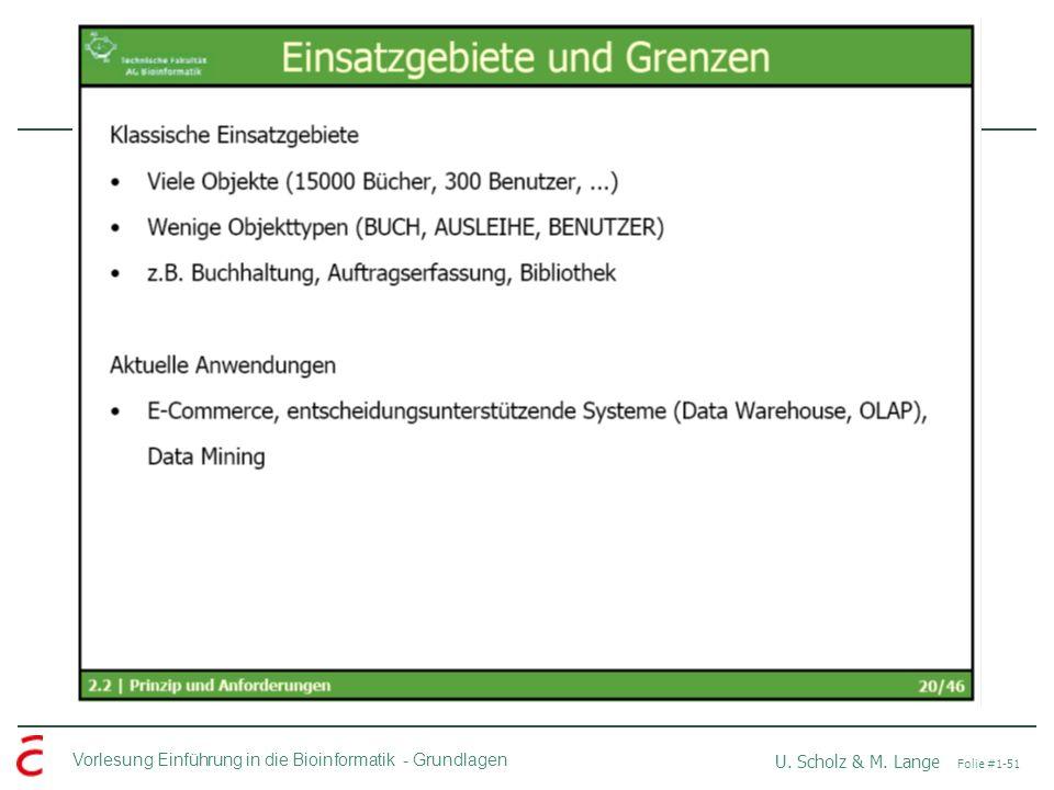 Vorlesung Einführung in die Bioinformatik -Grundlagen U. Scholz & M. Lange Folie #1-51