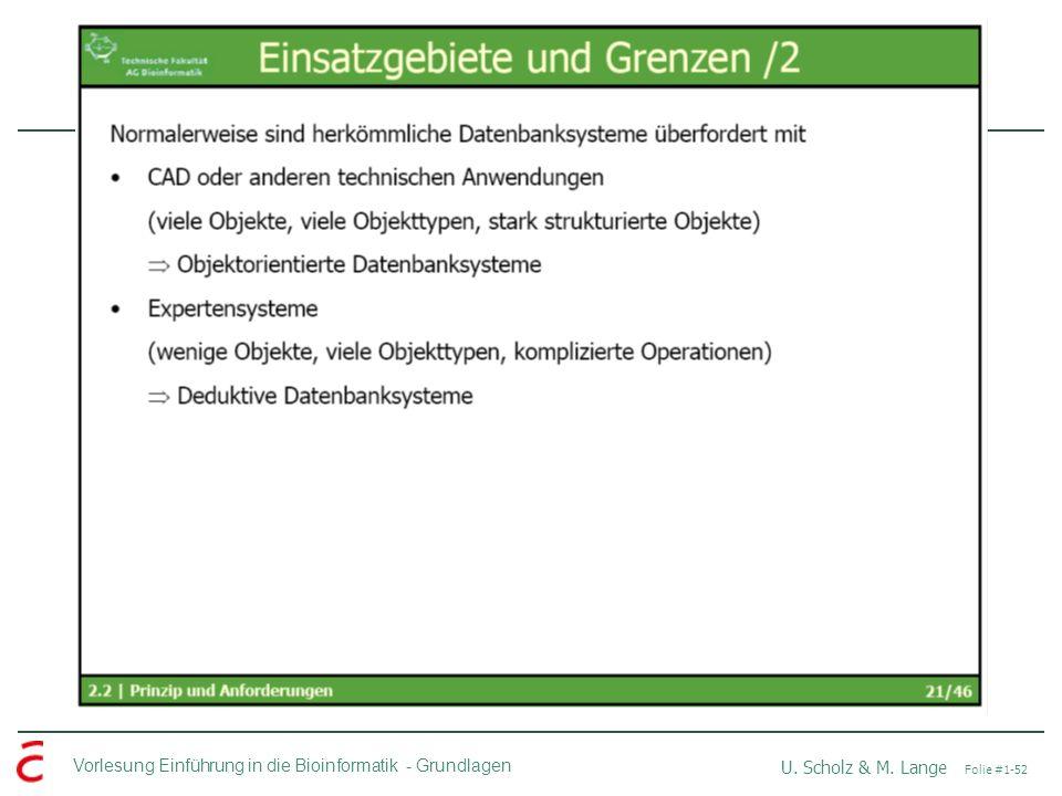 Vorlesung Einführung in die Bioinformatik -Grundlagen U. Scholz & M. Lange Folie #1-52