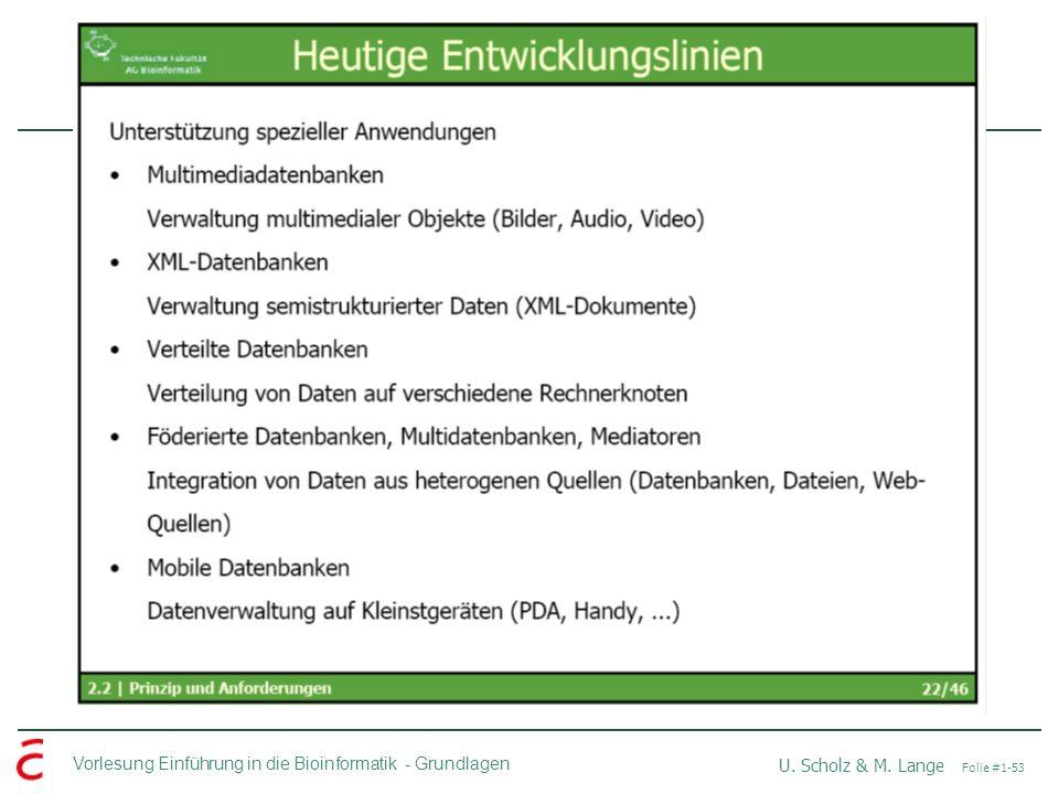 Vorlesung Einführung in die Bioinformatik -Grundlagen U. Scholz & M. Lange Folie #1-53