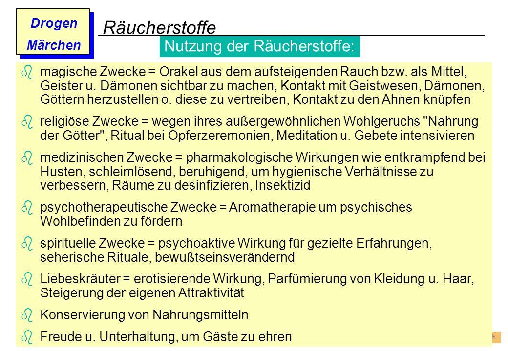 Prof. Dr. Gundula Barsch Drogen Märchen Räucherstoffe magische Zwecke = Orakel aus dem aufsteigenden Rauch bzw. als Mittel, Geister u. Dämonen sichtba