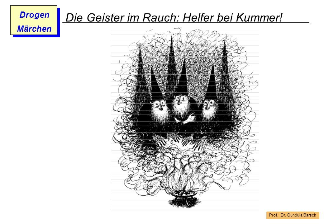 Prof. Dr. Gundula Barsch Drogen Märchen Die Geister im Rauch: Helfer bei Kummer!