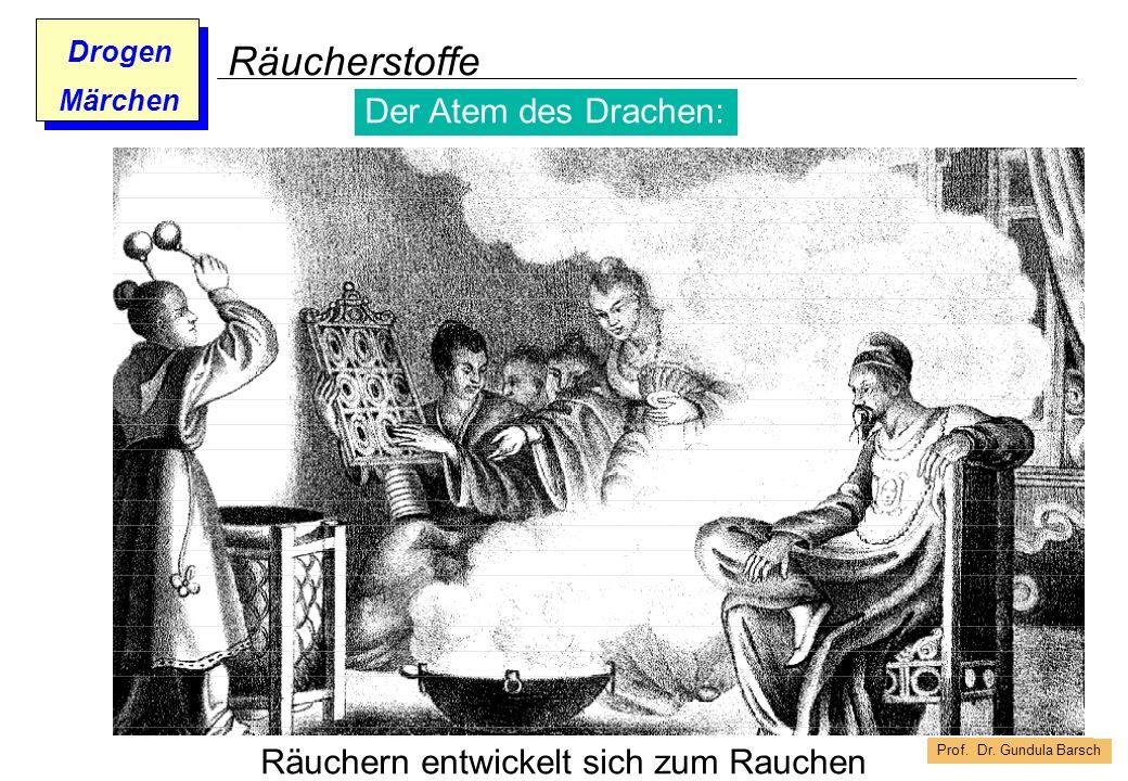 Prof. Dr. Gundula Barsch Drogen Märchen Räucherstoffe Der Atem des Drachen: Räuchern entwickelt sich zum Rauchen