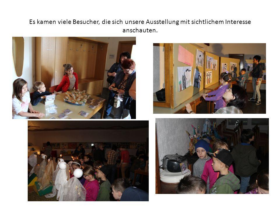 Es kamen viele Besucher, die sich unsere Ausstellung mit sichtlichem Interesse anschauten.