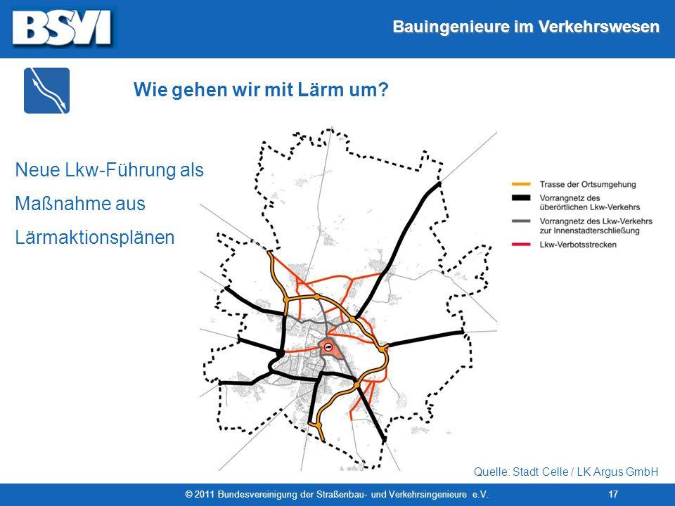 Bauingenieure im Verkehrswesen © 2011 Bundesvereinigung der Straßenbau- und Verkehrsingenieure e.V.17 Quelle: Stadt Celle / LK Argus GmbH Neue Lkw-Füh