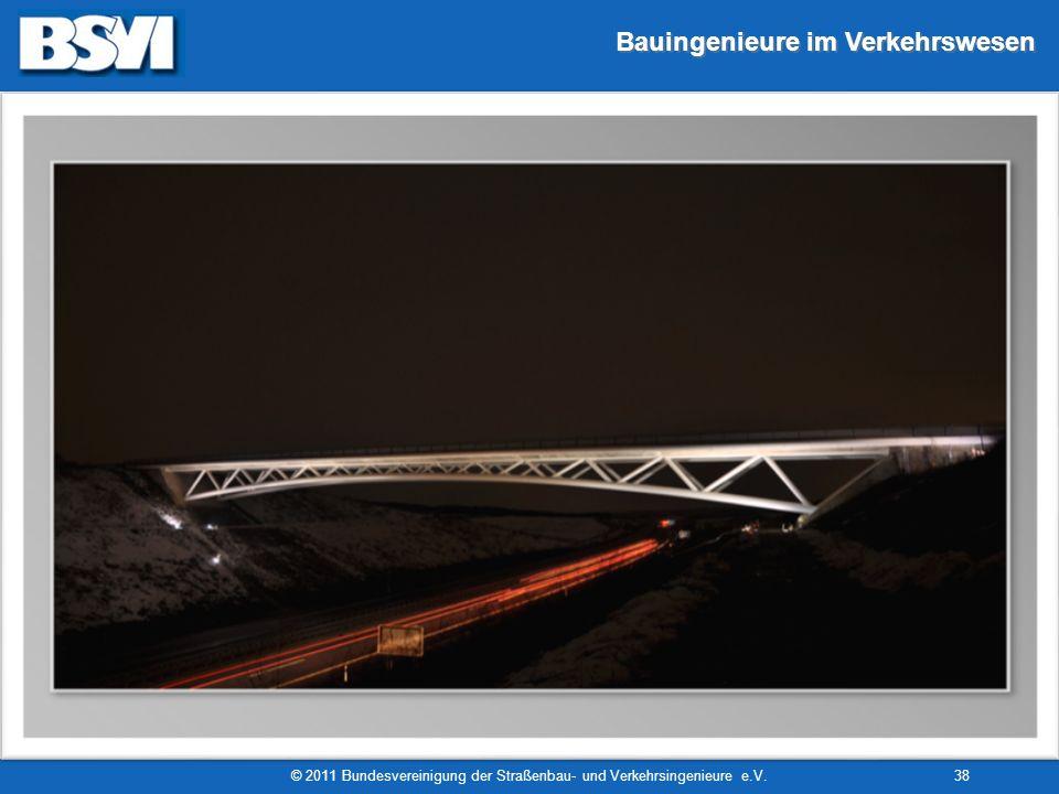 Bauingenieure im Verkehrswesen © 2011 Bundesvereinigung der Straßenbau- und Verkehrsingenieure e.V.38