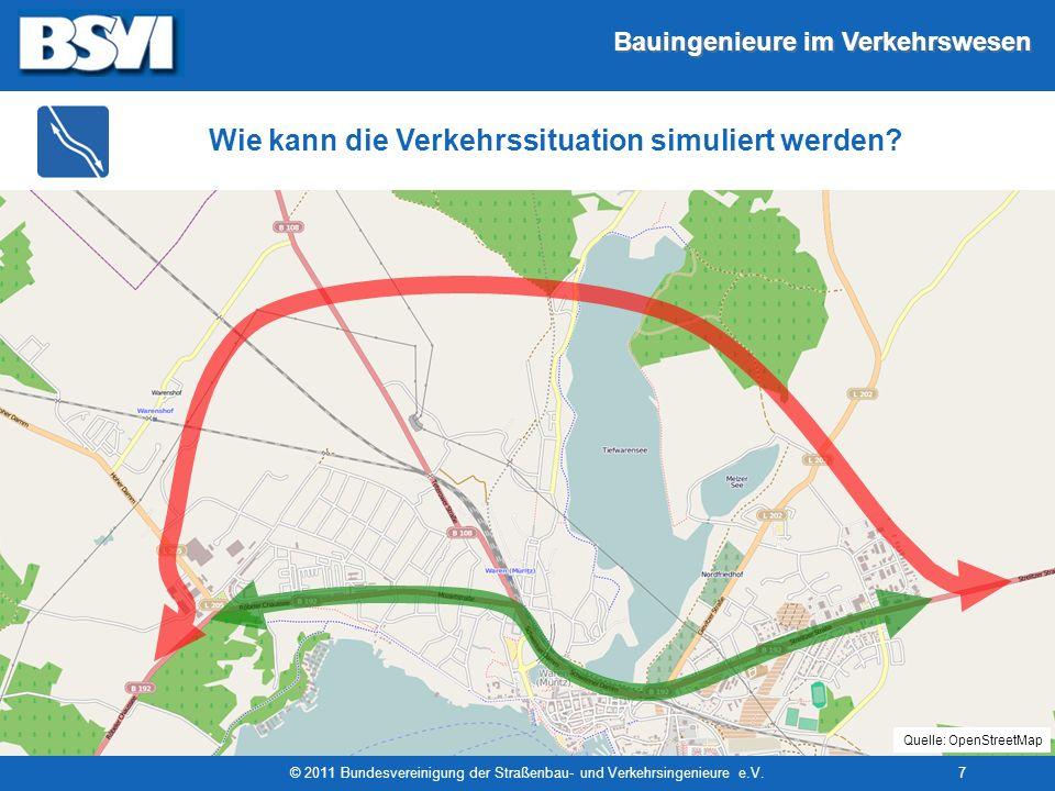 Bauingenieure im Verkehrswesen © 2011 Bundesvereinigung der Straßenbau- und Verkehrsingenieure e.V.7 Wie kann die Verkehrssituation simuliert werden?