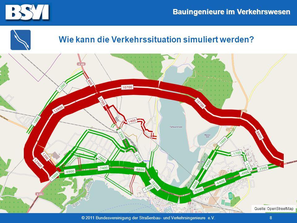 Bauingenieure im Verkehrswesen © 2011 Bundesvereinigung der Straßenbau- und Verkehrsingenieure e.V.8 Wie kann die Verkehrssituation simuliert werden?