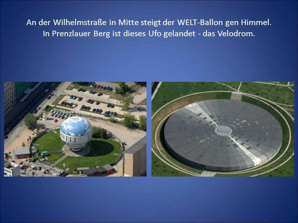 An der Wilhelmstraße in Mitte steigt der WELT-Ballon gen Himmel. In Prenzlauer Berg ist dieses Ufo gelandet - das Velodrom.