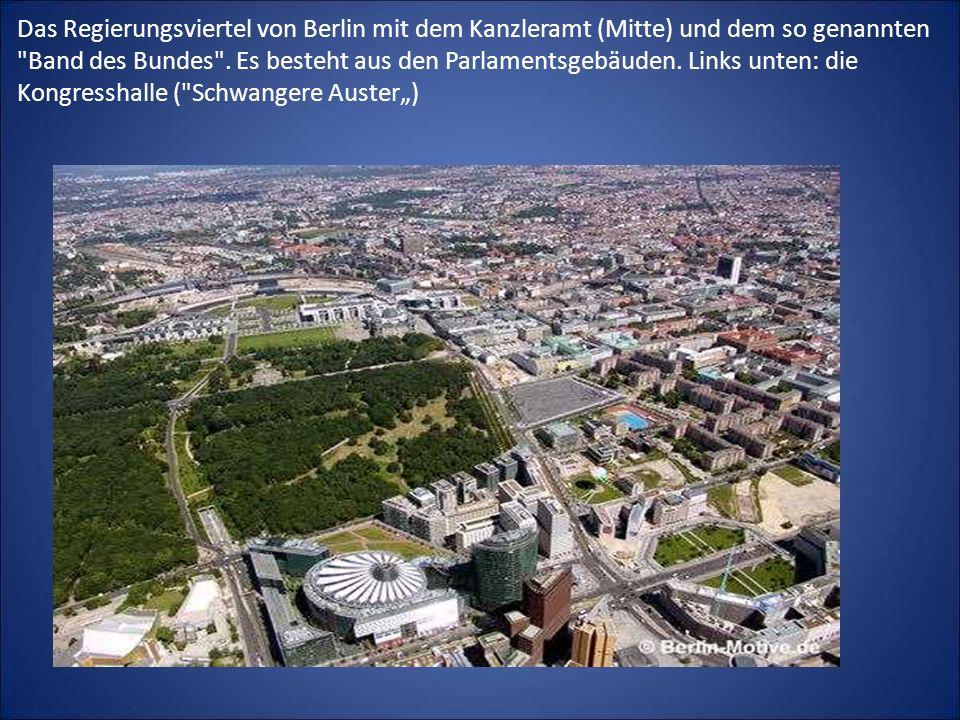 Das Regierungsviertel von Berlin mit dem Kanzleramt (Mitte) und dem so genannten
