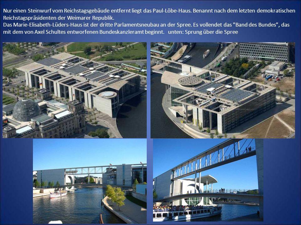 Nur einen Steinwurf vom Reichstagsgebäude entfernt liegt das Paul-Löbe-Haus. Benannt nach dem letzten demokratischen Reichstagspräsidenten der Weimare