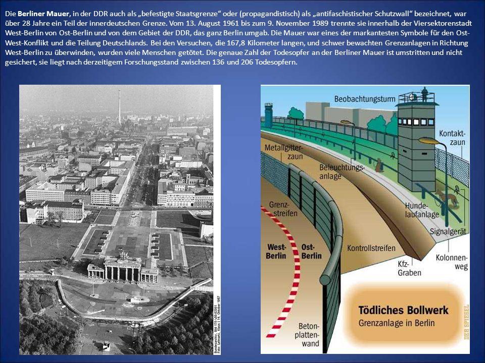 Die Berliner Mauer, in der DDR auch als befestigte Staatsgrenze oder (propagandistisch) als antifaschistischer Schutzwall bezeichnet, war über 28 Jahr
