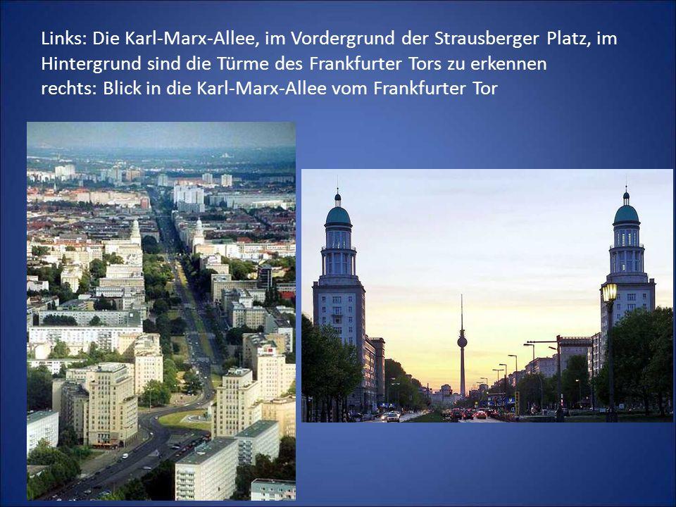 Links: Die Karl-Marx-Allee, im Vordergrund der Strausberger Platz, im Hintergrund sind die Türme des Frankfurter Tors zu erkennen rechts: Blick in die