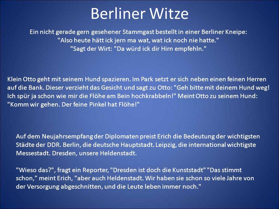 Berliner Witze Ein nicht gerade gern gesehener Stammgast bestellt in einer Berliner Kneipe: