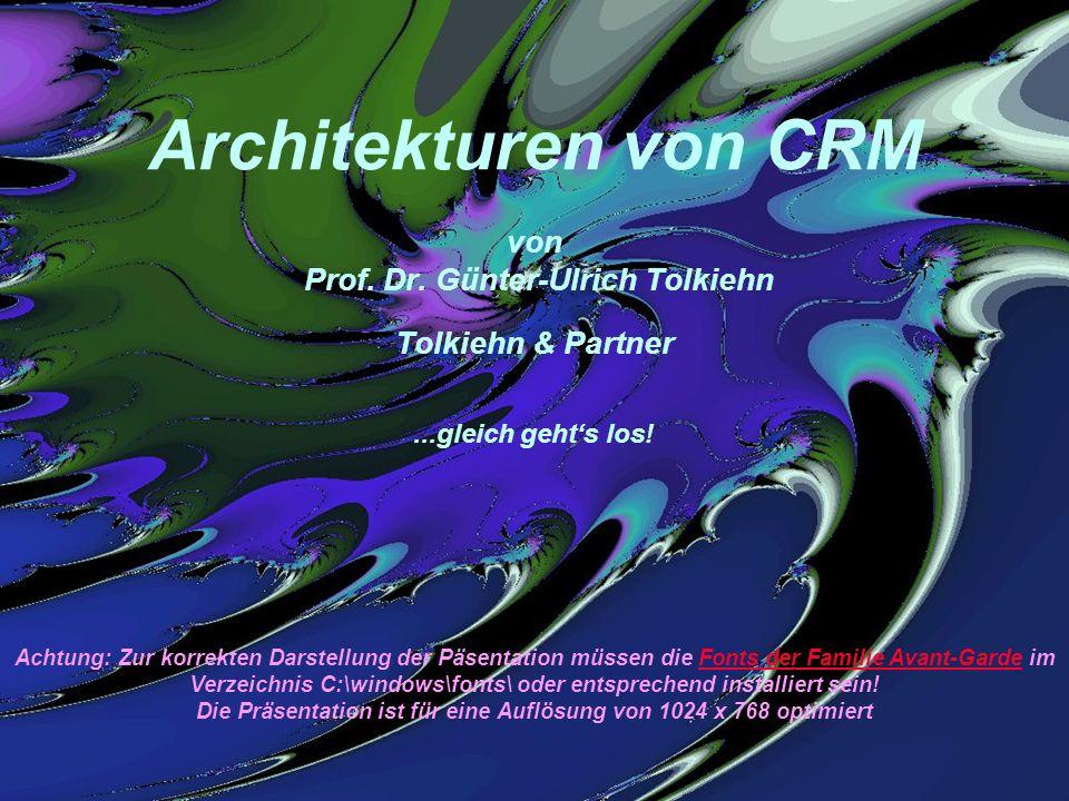 CRM Architekturen 2 G.-U.Tolkiehn, Tolkiehn & Partner Call Center Trends 30.