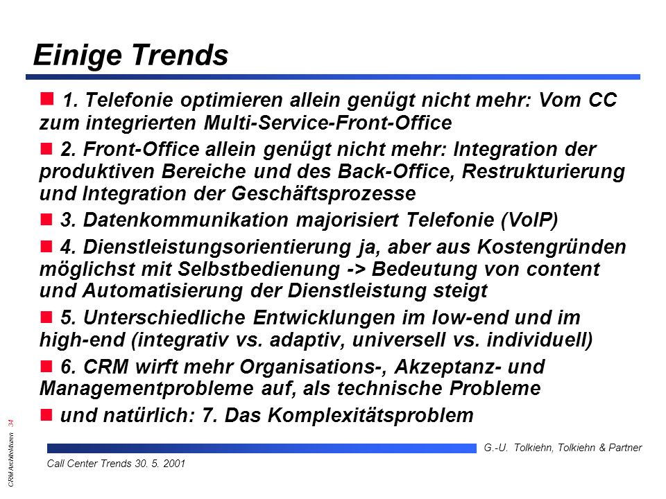 CRM Architekturen 34 G.-U.Tolkiehn, Tolkiehn & Partner Call Center Trends 30.