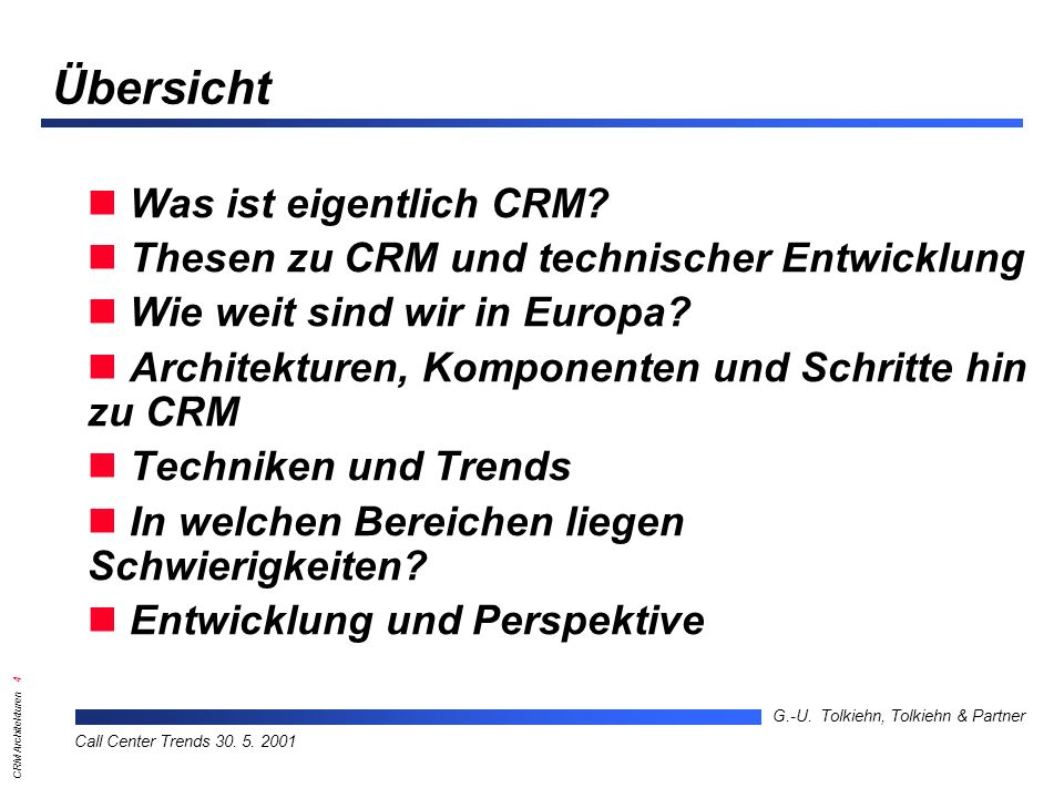 CRM Architekturen 4 G.-U.Tolkiehn, Tolkiehn & Partner Call Center Trends 30.