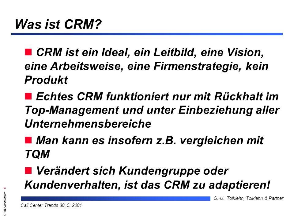 CRM Architekturen 7 G.-U.Tolkiehn, Tolkiehn & Partner Call Center Trends 30.