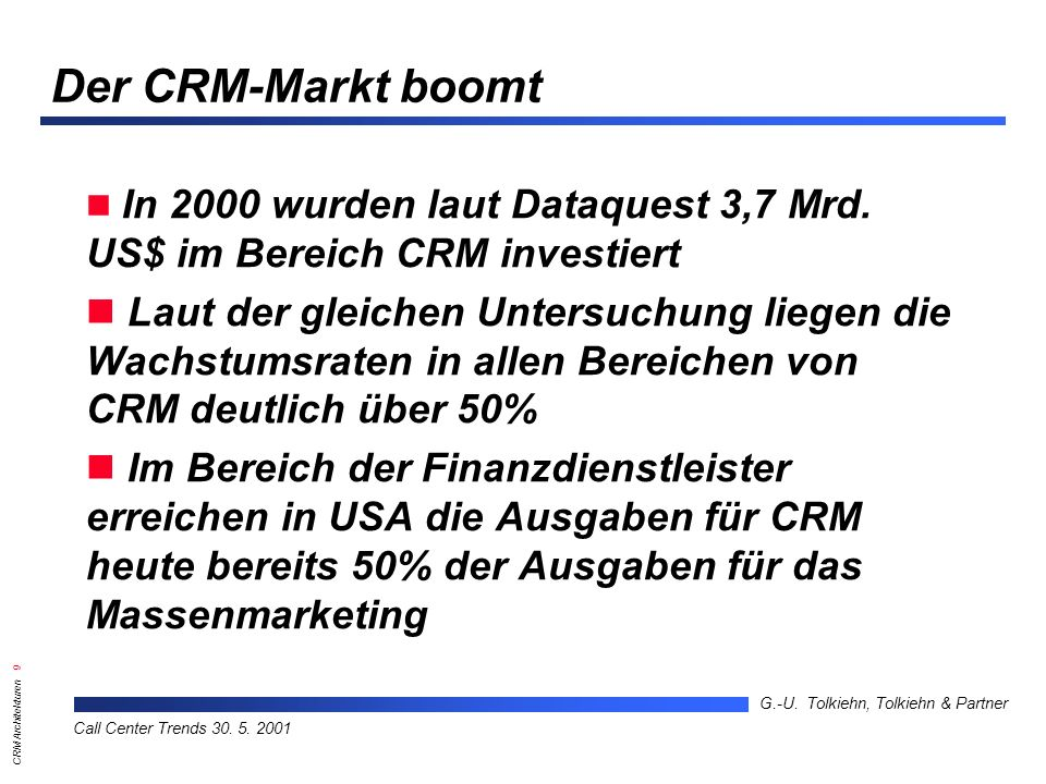 CRM Architekturen 9 G.-U.Tolkiehn, Tolkiehn & Partner Call Center Trends 30.