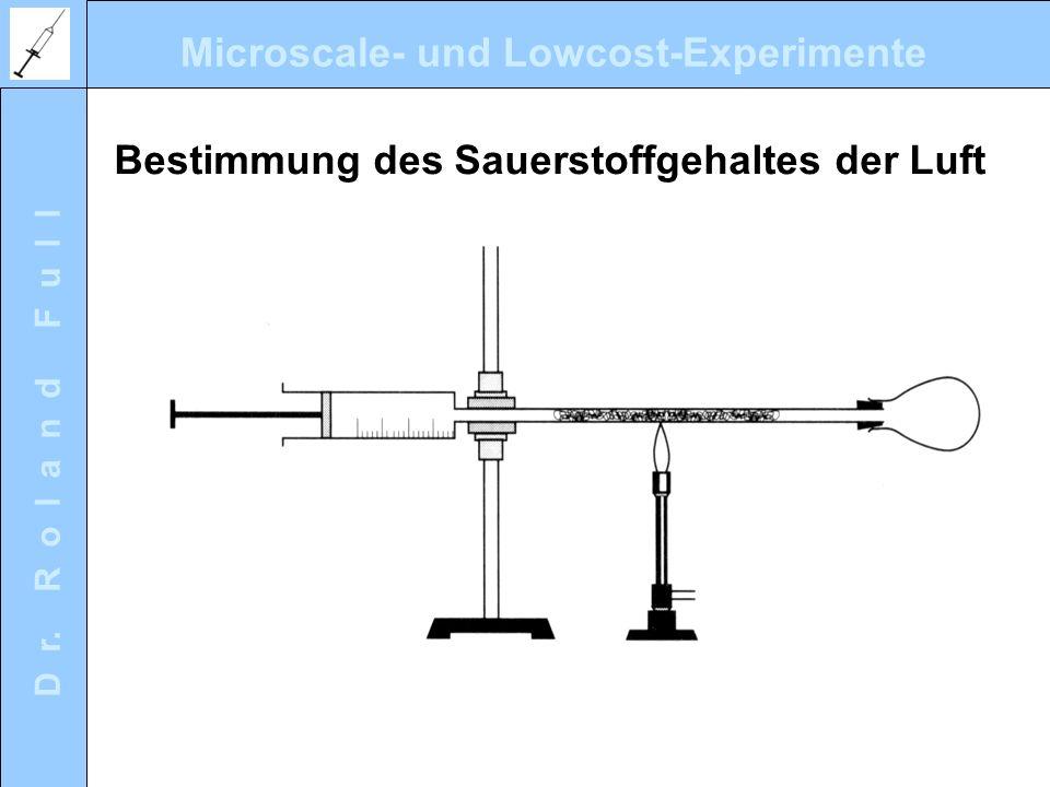 Microscale- und Lowcost-Experimente D r. R o l a n d F u l l Bestimmung des Sauerstoffgehaltes der Luft